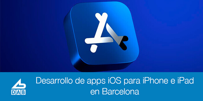 Desarrollo de apps iOS para iPhone e iPad en Barcelona
